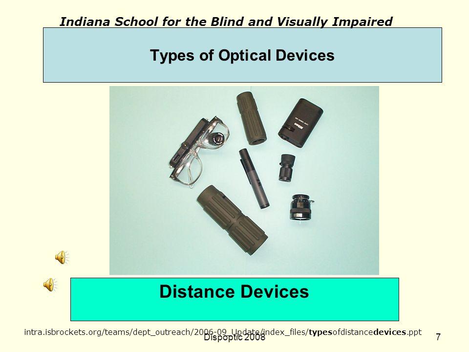 Dispoptic 20086 As próximas 7 transparências representam parte significativa de aplicações de dispositivos ópticos na Indiana School for the Blind and