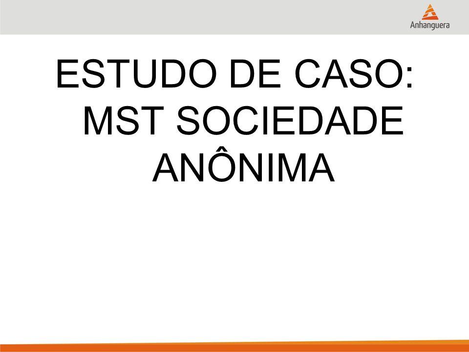 ESTUDO DE CASO: MST SOCIEDADE ANÔNIMA