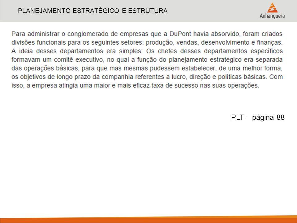 PLANEJAMENTO ESTRATÉGICO E ESTRUTURA PLT – página 88