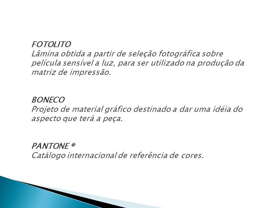 FOTOLITO Lâmina obtida a partir de seleção fotográfica sobre película sensível a luz, para ser utilizado na produção da matriz de impressão. BONECO Pr
