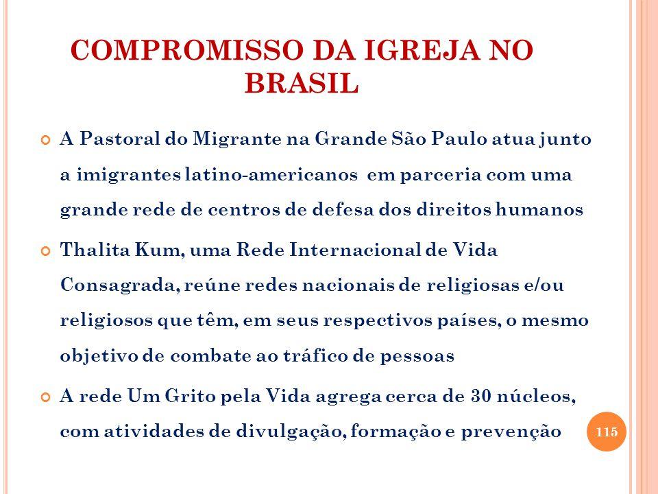 COMPROMISSO DA IGREJA NO BRASIL A Pastoral do Migrante na Grande São Paulo atua junto a imigrantes latino-americanos em parceria com uma grande rede d