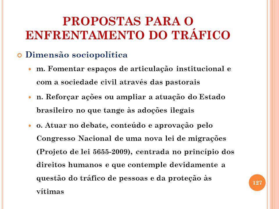 PROPOSTAS PARA O ENFRENTAMENTO DO TRÁFICO Dimensão sociopolítica m.