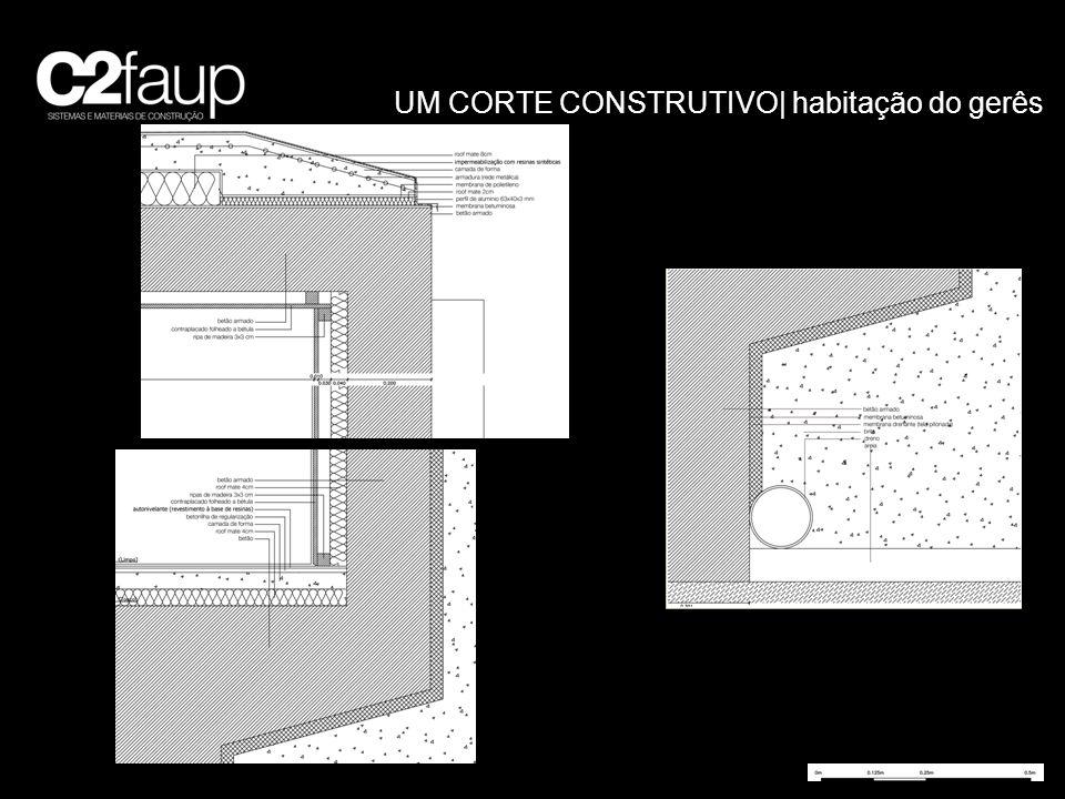 UM CORTE CONSTRUTIVO| habitação do gerês