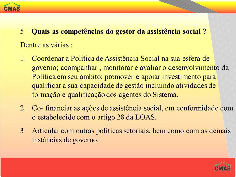3 – Quando ocorre a descentralização da Assistência Social ? A partir da decisão dos governos estaduais e municipais de organizar os seus Sistema de A