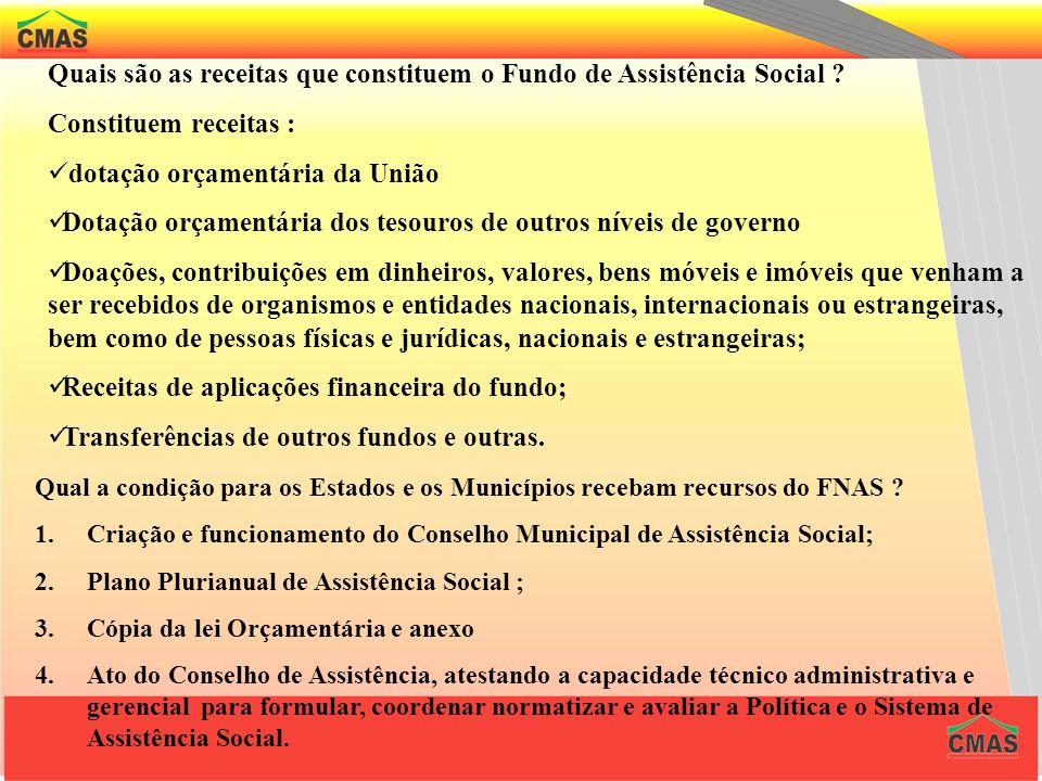 O que é o Fundo de Assistência Social ? É o instrumento de gestão de todos os recursos destinados ao financiamento das ações de assistência social, te