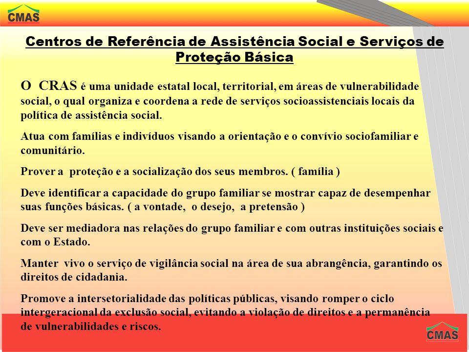 Assistência Social e as Proteções Afiançadas Proteção Social Básica A proteção social básica tem como objetivos prevenir situações de risco por meio d