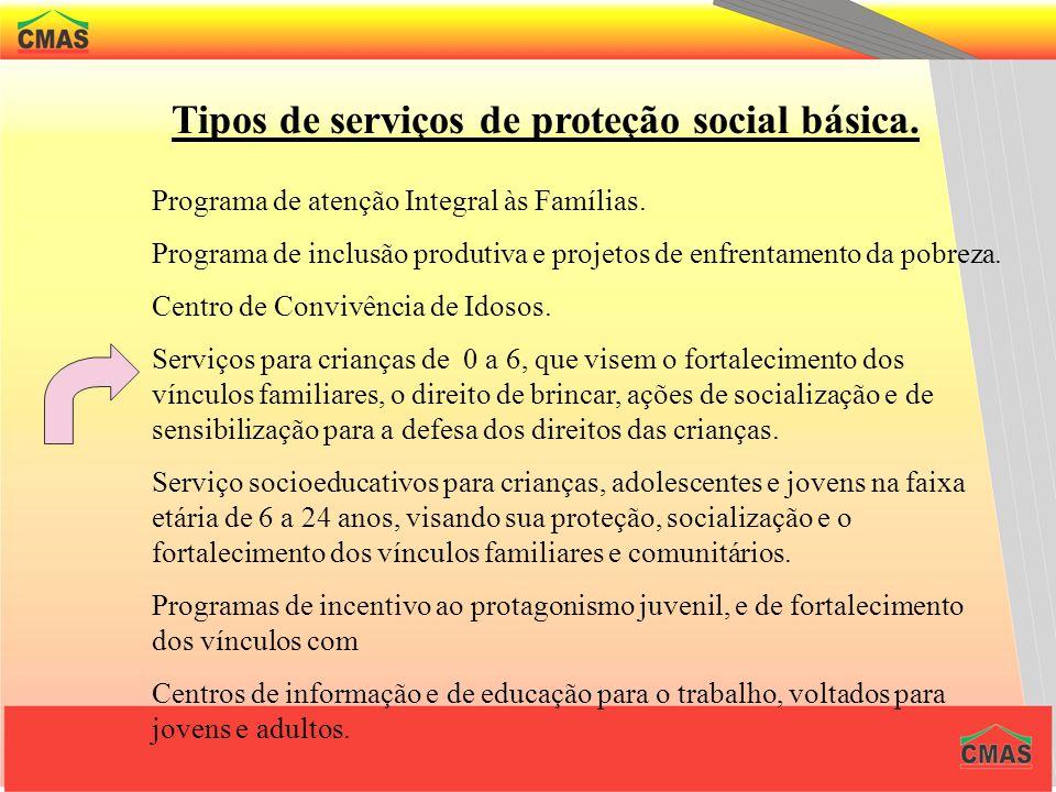 Serviços de Proteção Básica São serviços que potencializam a família como unidade de referência, fortalecendo seus vínculos internos e externos de sol