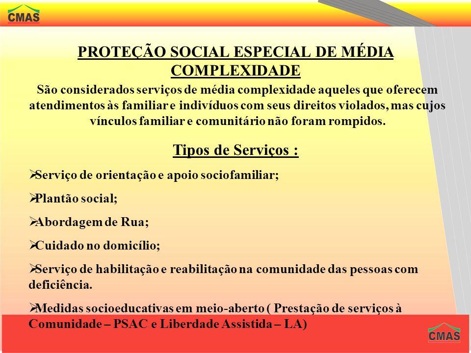 Proteção Social Especial A proteção social especial é a modalidade de atendimento assistencial destinada a famílias e indivíduos que se encontram em s