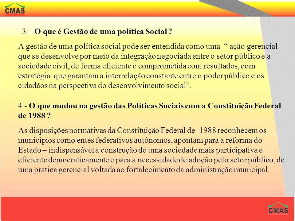 A GESTÃO SOCIAL 1 – Que são políticas sociais ? São programas de ação governamental que visam elevar a qualidade de vida da sociedade de forma mais ig
