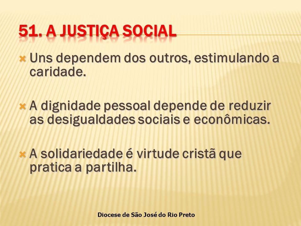 Diocese de São José do Rio Preto  Uns dependem dos outros, estimulando a caridade.