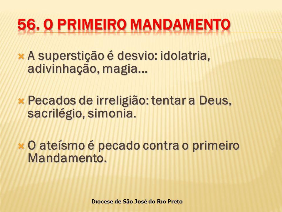 Diocese de São José do Rio Preto  A superstição é desvio: idolatria, adivinhação, magia...