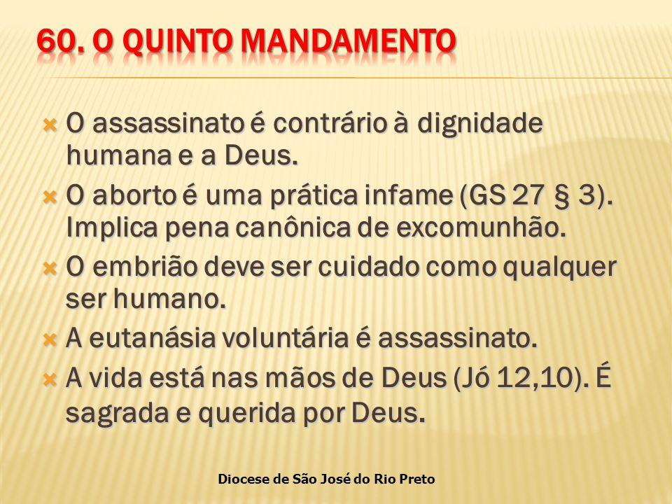 Diocese de São José do Rio Preto  O assassinato é contrário à dignidade humana e a Deus.