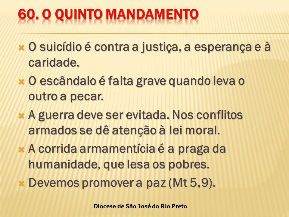 Diocese de São José do Rio Preto  O suicídio é contra a justiça, a esperança e à caridade.