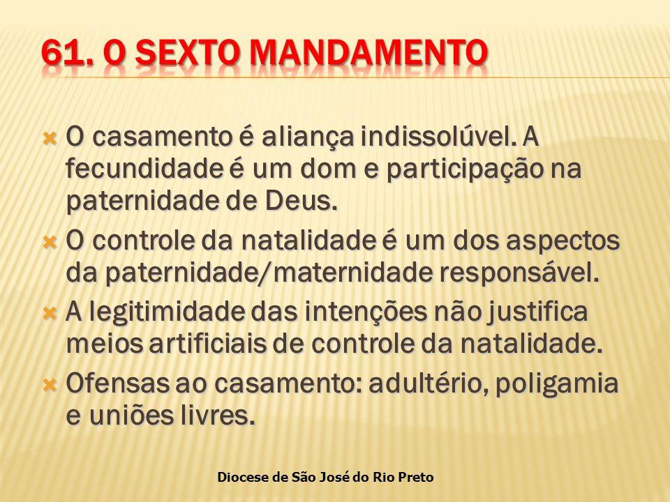 Diocese de São José do Rio Preto  O casamento é aliança indissolúvel.