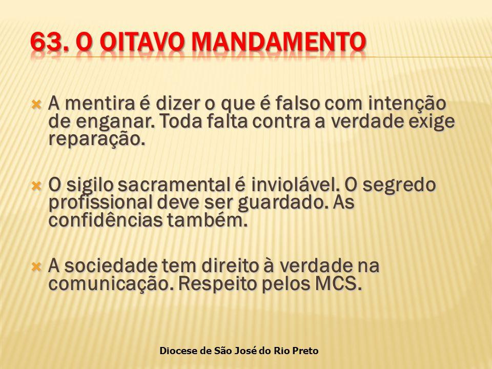Diocese de São José do Rio Preto  A mentira é dizer o que é falso com intenção de enganar.