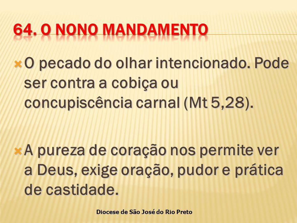 Diocese de São José do Rio Preto  O pecado do olhar intencionado.