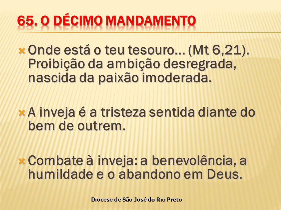 Diocese de São José do Rio Preto  Onde está o teu tesouro...