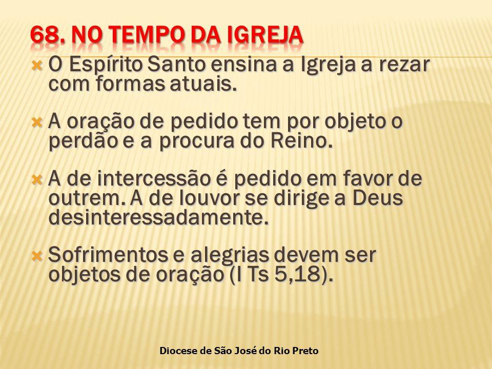 Diocese de São José do Rio Preto  O Espírito Santo ensina a Igreja a rezar com formas atuais.