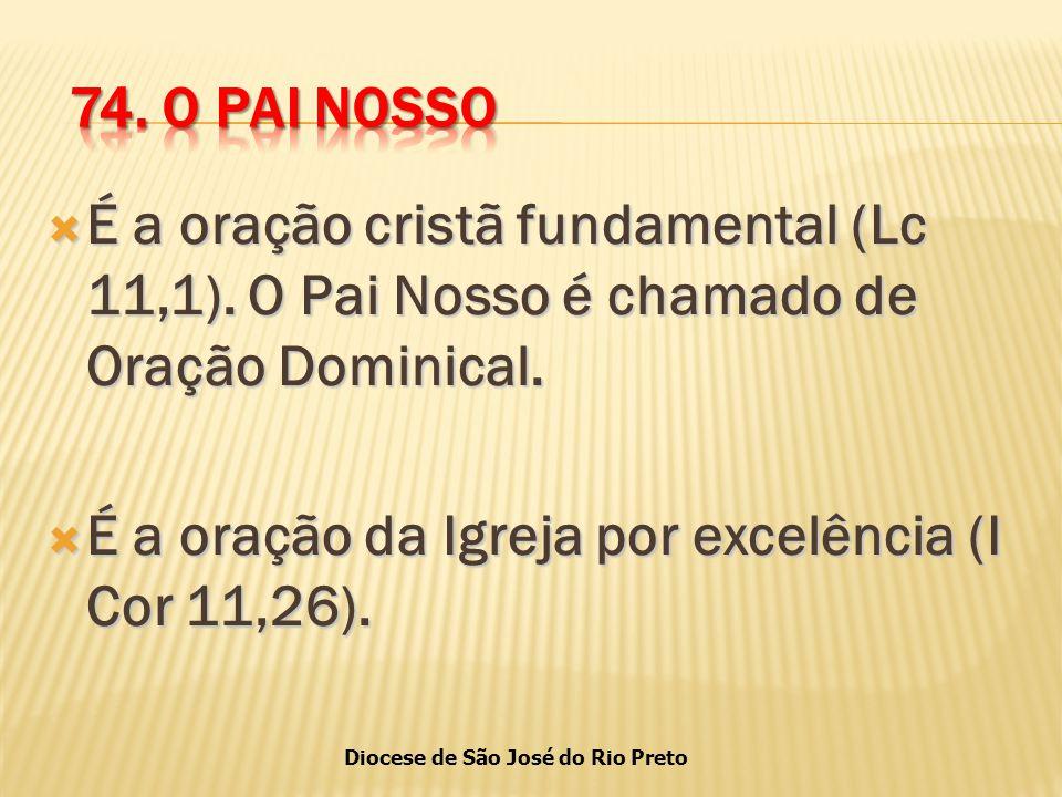 Diocese de São José do Rio Preto  É a oração cristã fundamental (Lc 11,1).