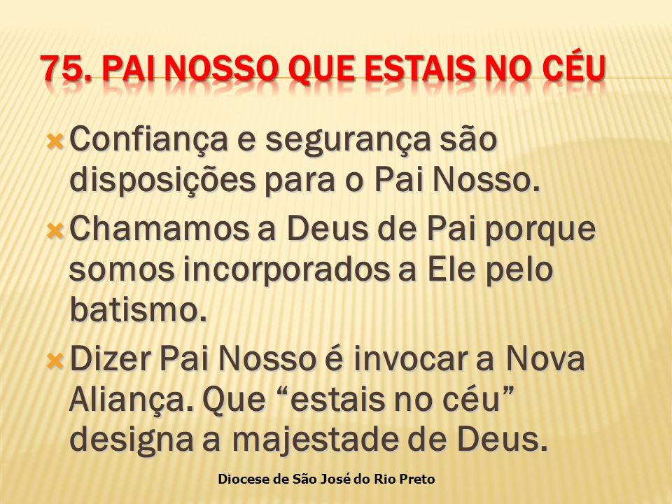 Diocese de São José do Rio Preto  Confiança e segurança são disposições para o Pai Nosso.