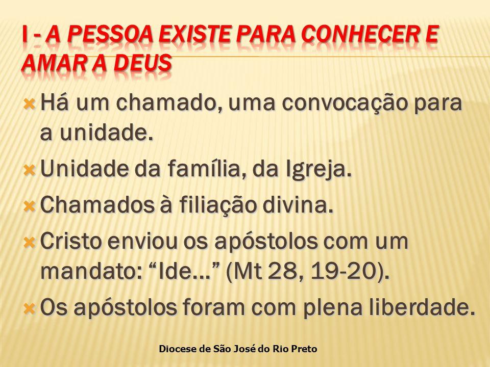  Há um chamado, uma convocação para a unidade. Unidade da família, da Igreja.