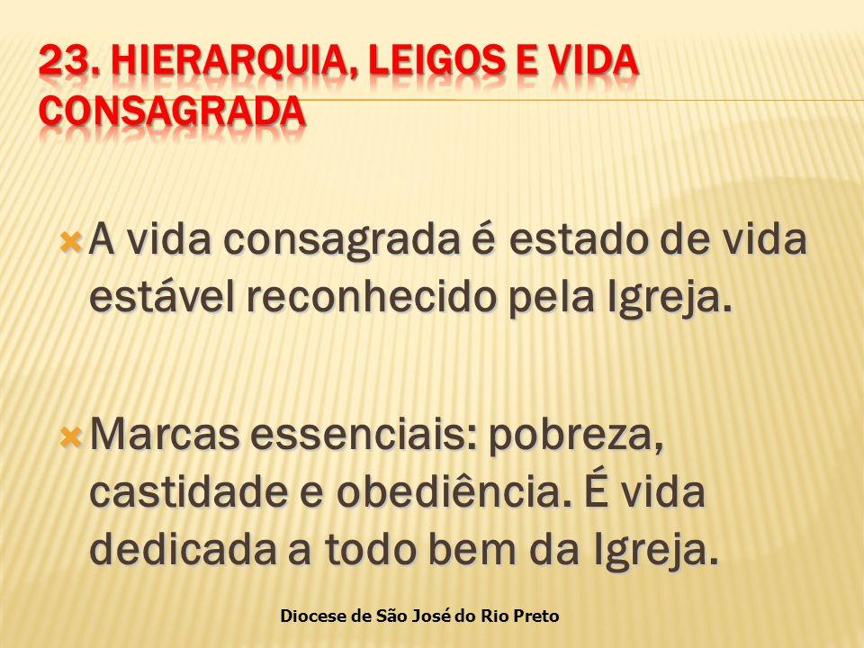 Diocese de São José do Rio Preto  A vida consagrada é estado de vida estável reconhecido pela Igreja.