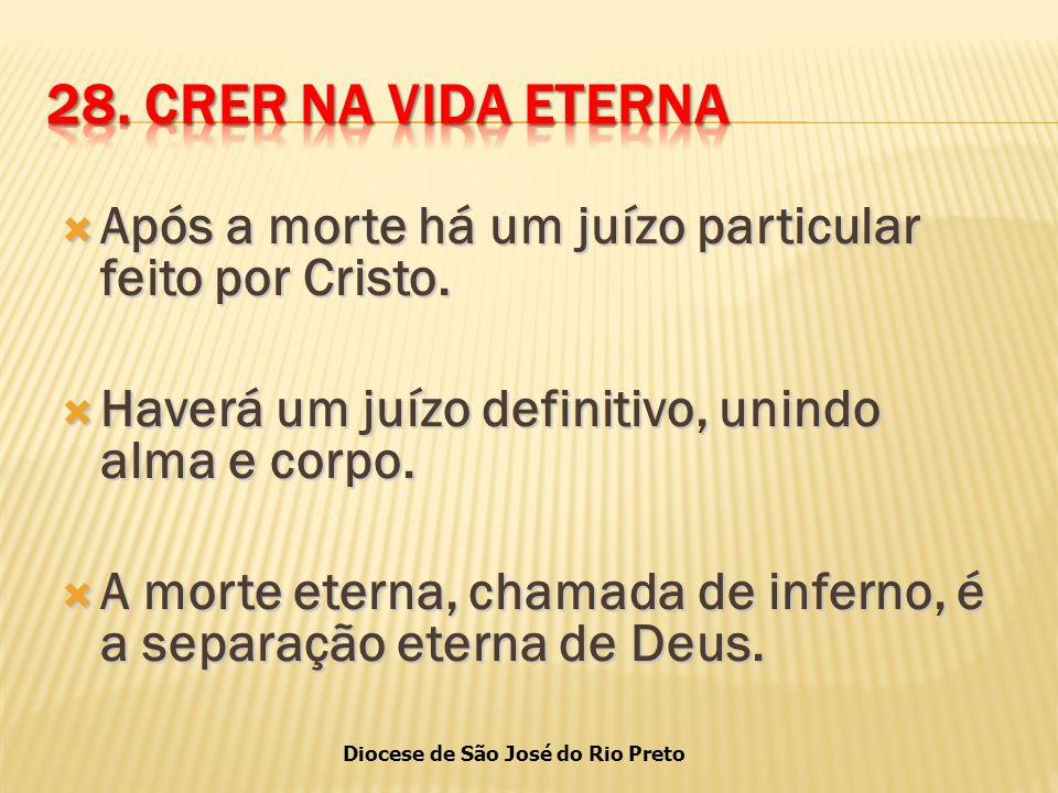 Diocese de São José do Rio Preto  Após a morte há um juízo particular feito por Cristo.