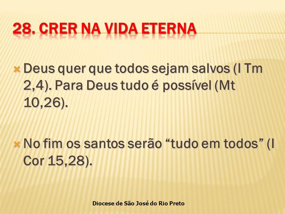 Diocese de São José do Rio Preto  Deus quer que todos sejam salvos (I Tm 2,4).