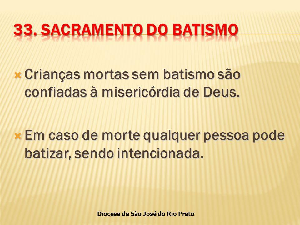 Diocese de São José do Rio Preto  Crianças mortas sem batismo são confiadas à misericórdia de Deus.