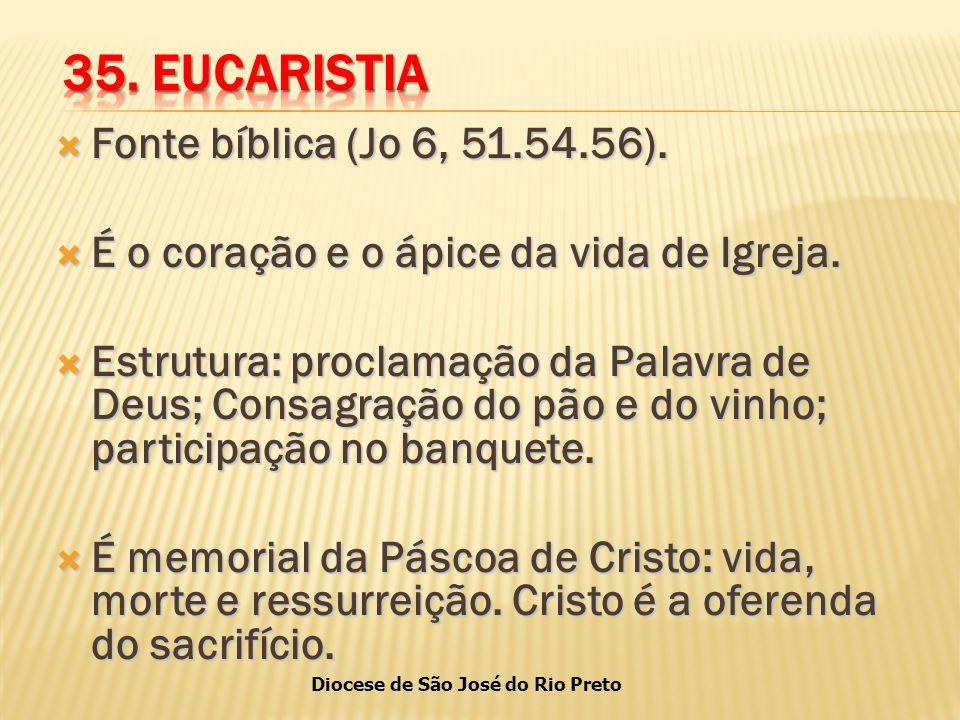 Diocese de São José do Rio Preto  Fonte bíblica (Jo 6, 51.54.56).