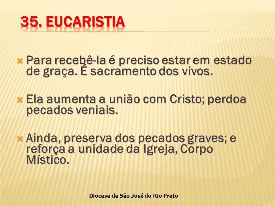 Diocese de São José do Rio Preto  Para recebê-la é preciso estar em estado de graça.