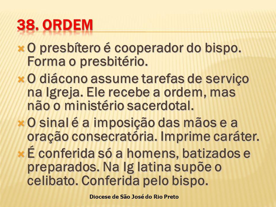 Diocese de São José do Rio Preto  O presbítero é cooperador do bispo.