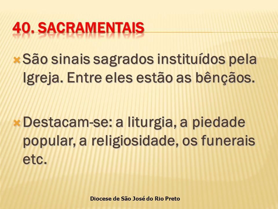 Diocese de São José do Rio Preto  São sinais sagrados instituídos pela Igreja.