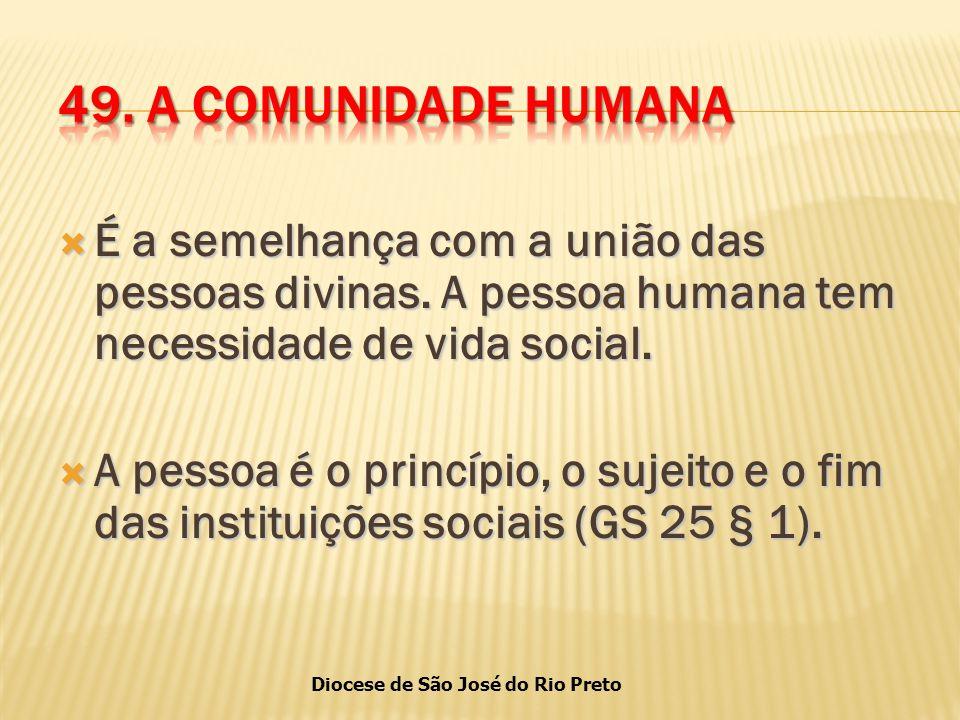 Diocese de São José do Rio Preto  É a semelhança com a união das pessoas divinas.