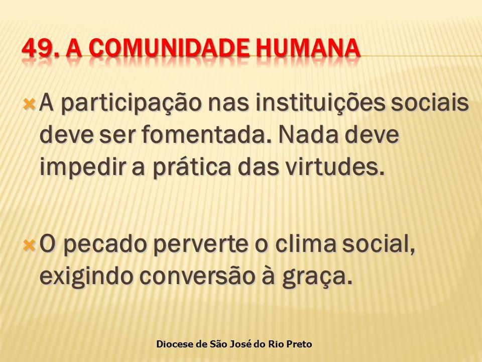 Diocese de São José do Rio Preto  A participação nas instituições sociais deve ser fomentada.