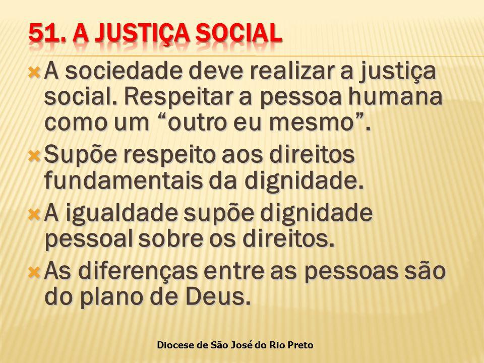 Diocese de São José do Rio Preto  A sociedade deve realizar a justiça social.