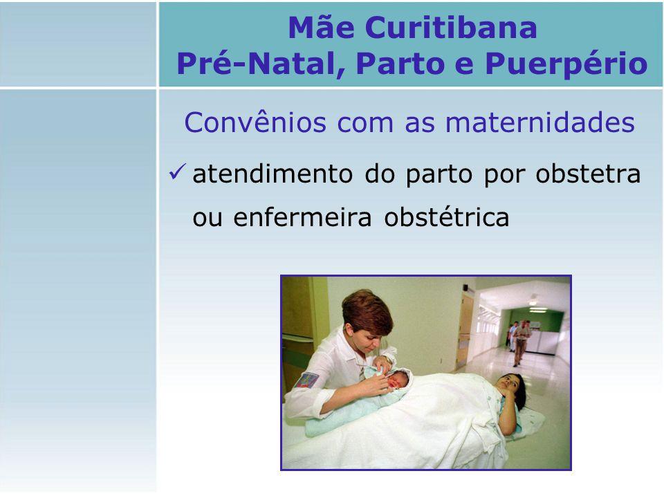 atendimento do parto por obstetra ou enfermeira obstétrica Mãe Curitibana Pré-Natal, Parto e Puerpério