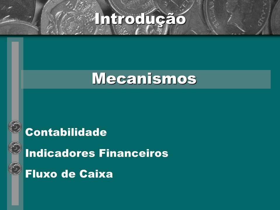Indicadores Financeiros Base de informações Contabilidade Plano de Contas Lançamentos Contábeis Roteiros Contábeis Razão Balanço Patrimonial Demonstrativo de Resultados Relação de contas contábeis a débito e crédito com lançamento de idêntico valor.