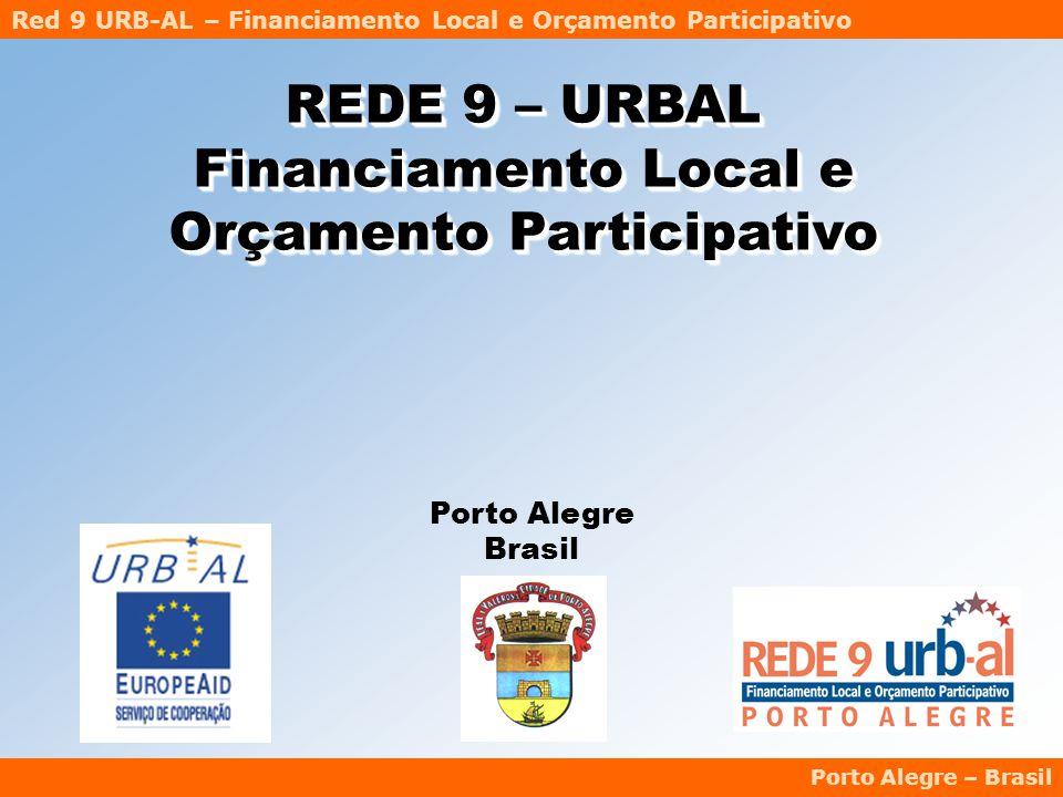 Red 9 URB-AL – Financiamento Local e Orçamento Participativo Porto Alegre – Brasil Porto Alegre Brasil REDE 9 – URBAL Financiamento Local e Orçamento Participativo