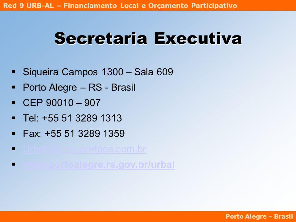 Red 9 URB-AL – Financiamento Local e Orçamento Participativo Porto Alegre – Brasil Secretaria Executiva  Siqueira Campos 1300 – Sala 609  Porto Alegre – RS - Brasil  CEP 90010 – 907  Tel: +55 51 3289 1313  Fax: +55 51 3289 1359  Urbal9@gpo.prefpoa.com.br Urbal9@gpo.prefpoa.com.br  www.portoalegre.rs.gov.br/urbal www.portoalegre.rs.gov.br/urbal