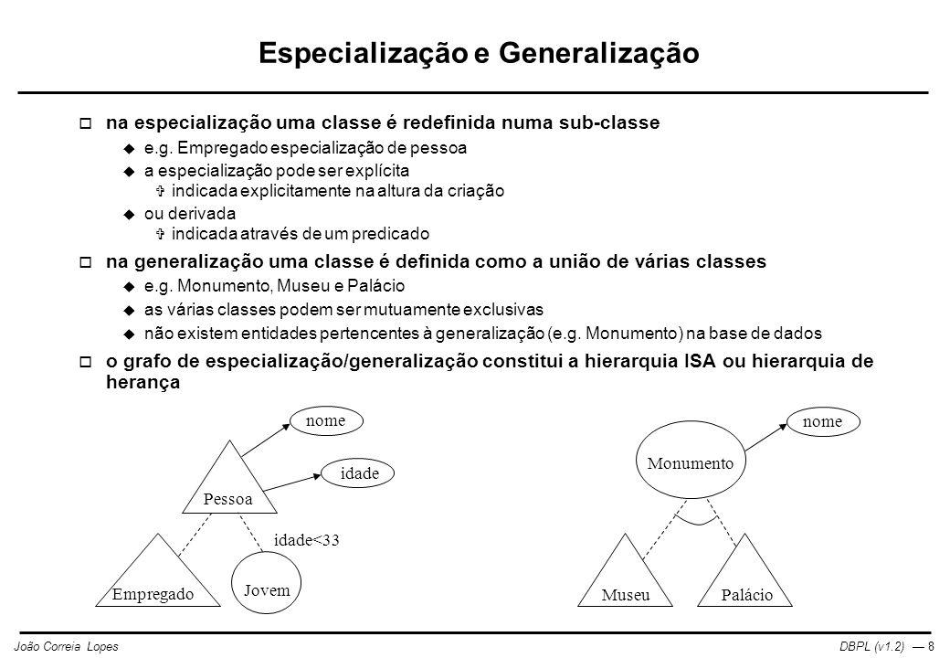 DBPL (v1.2) — 8João Correia Lopes  na especialização uma classe é redefinida numa sub-classe  e.g.