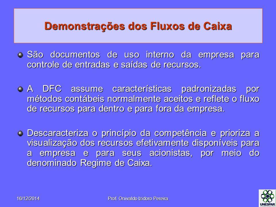 Demonstrações dos Fluxos de Caixa São documentos de uso interno da empresa para controle de entradas e saídas de recursos. A DFC assume característica