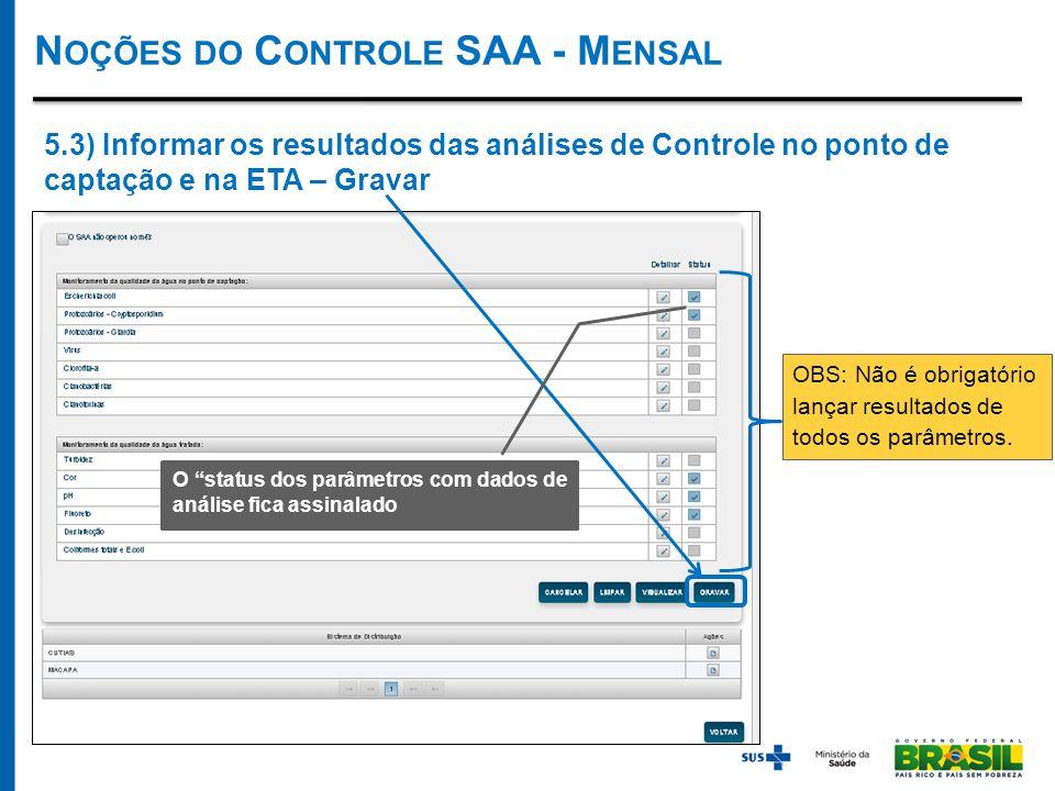 OBS: Não é obrigatório lançar resultados de todos os parâmetros.