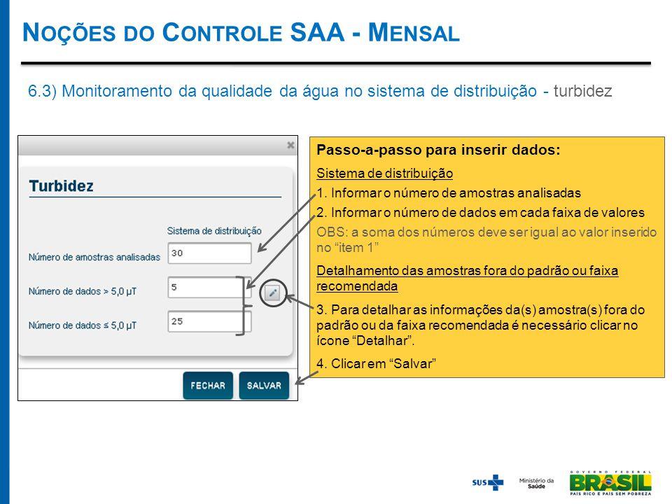 N OÇÕES DO C ONTROLE SAA - M ENSAL Passo-a-passo para inserir dados: Sistema de distribuição 1.