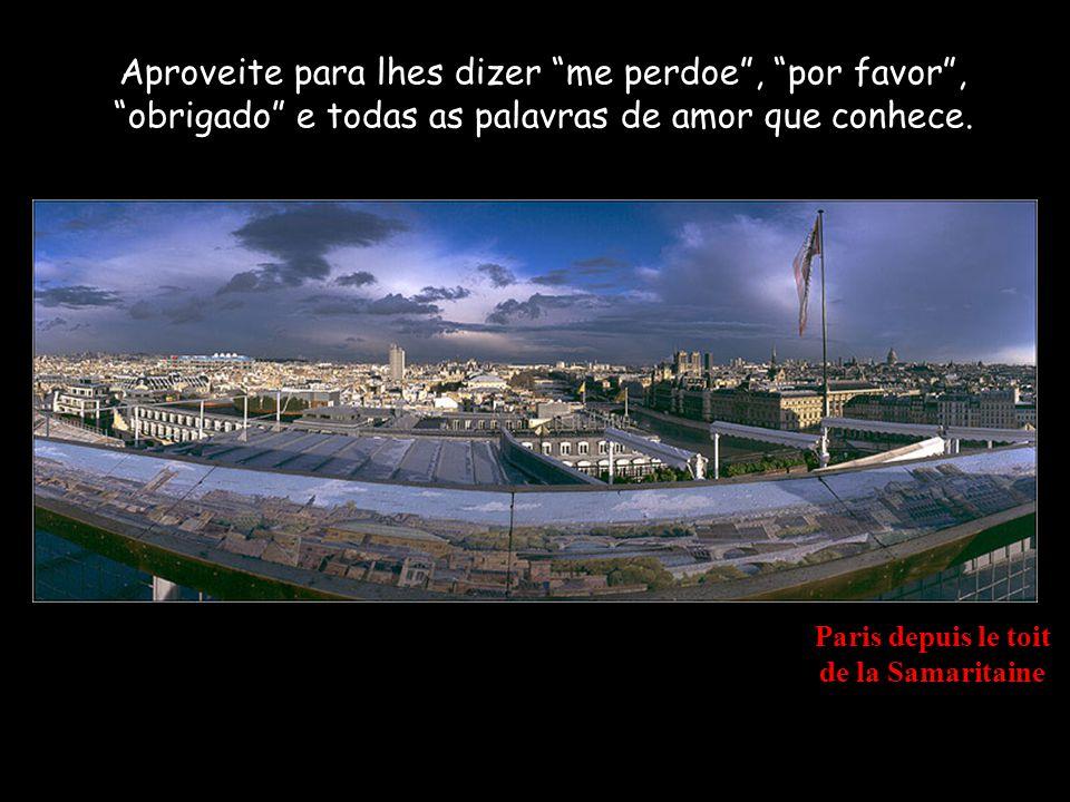 L Ile de la Cité et Notre-Dame de Paris, depuis le Port de l Hôtel-de-Ville Mantenha os que ama juntos de você, diga-lhes ao ouvido o muito que precisa deles, o quanto lhes quer.