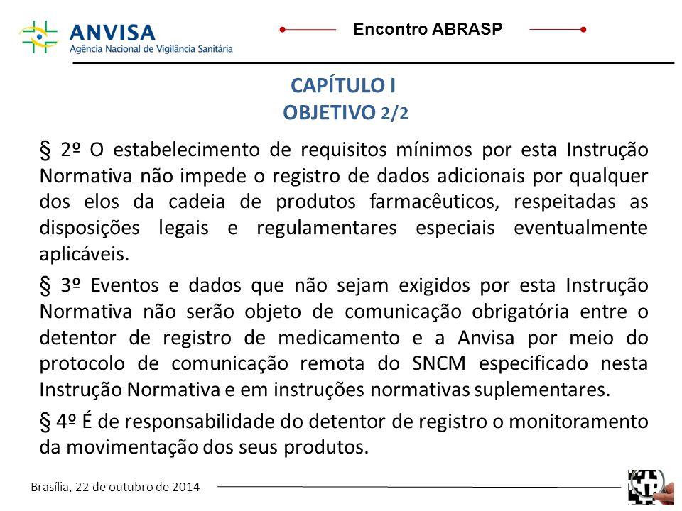 Brasília, 22 de outubro de 2014 Encontro ABRASP § 2º O estabelecimento de requisitos mínimos por esta Instrução Normativa não impede o registro de dad