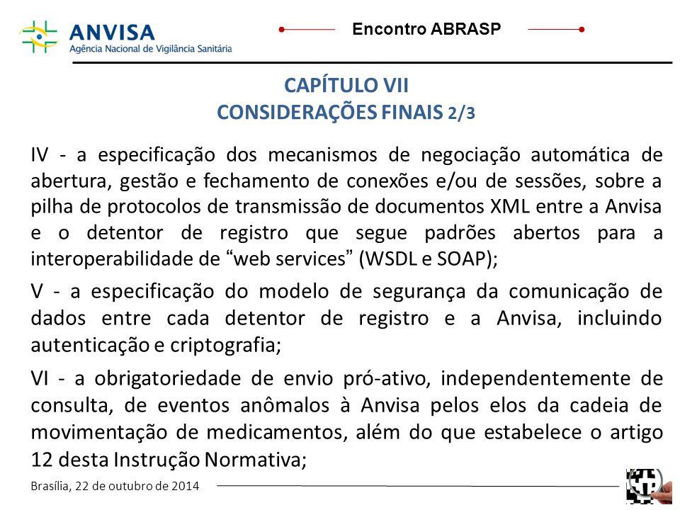Brasília, 22 de outubro de 2014 Encontro ABRASP IV - a especificação dos mecanismos de negociação automática de abertura, gestão e fechamento de conex