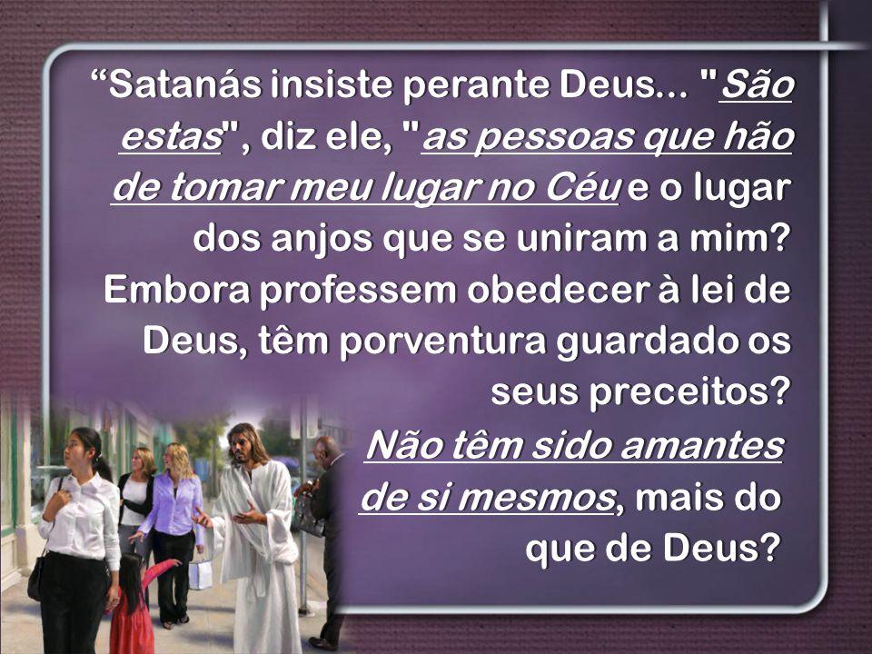 Satanás insiste perante Deus...