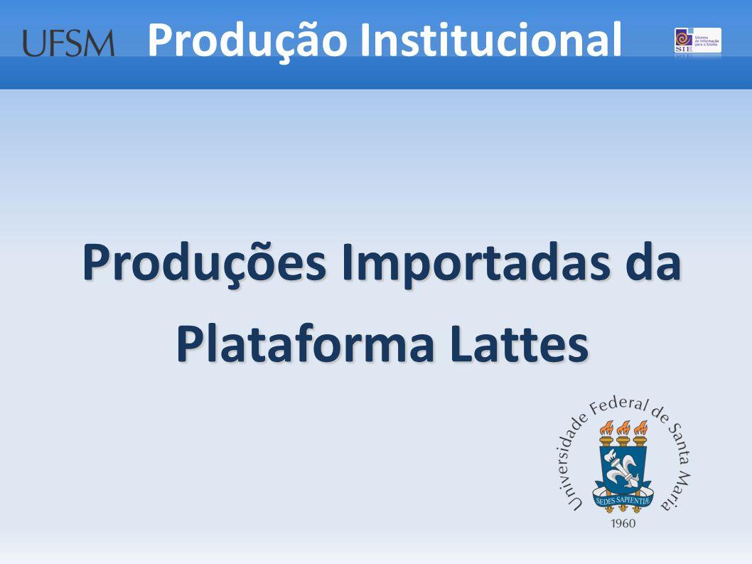 Produções Importadas da Plataforma Lattes Produção Institucional