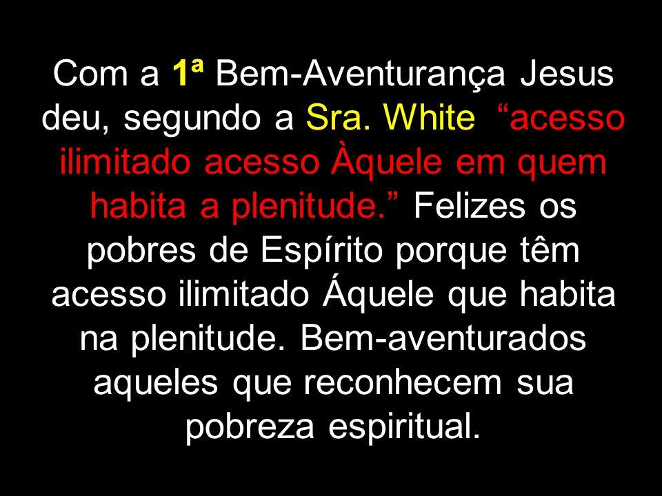 Com a 1ª Bem-Aventurança Jesus deu, segundo a Sra.